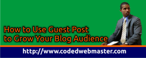 How to Use Guest Post to Grow Your Blog Audience