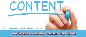 How To Ensure Your Website Content Is Good Enough