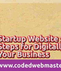 Startup Website Smarts: Steps for Digitally Launching Your Business