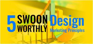 5 Swoon-Worthy Design Marketing Principles