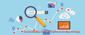 Understanding SEO as a Digital Marketing Strategy
