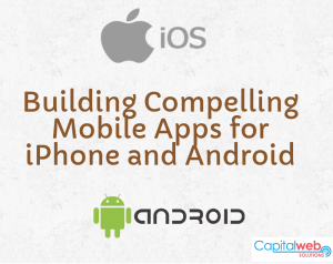 Building Compelling Mobile Apps for iPhone and Android