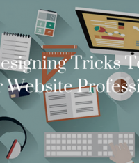 Powerful Web Designing Tricks To Make Your Website Professional
