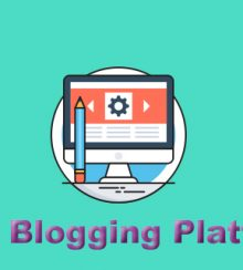 A Glance at What's Out There: 5 Popular Blogging Platforms Reviewed
