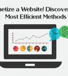 Monetize a Website! Discover the Most Efficient Methods