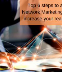 Top 6 steps to a Network Marketing to increase your reach