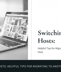 Switching Web Hosts: 8 Helpful Tips for Migrating to Another Web Host